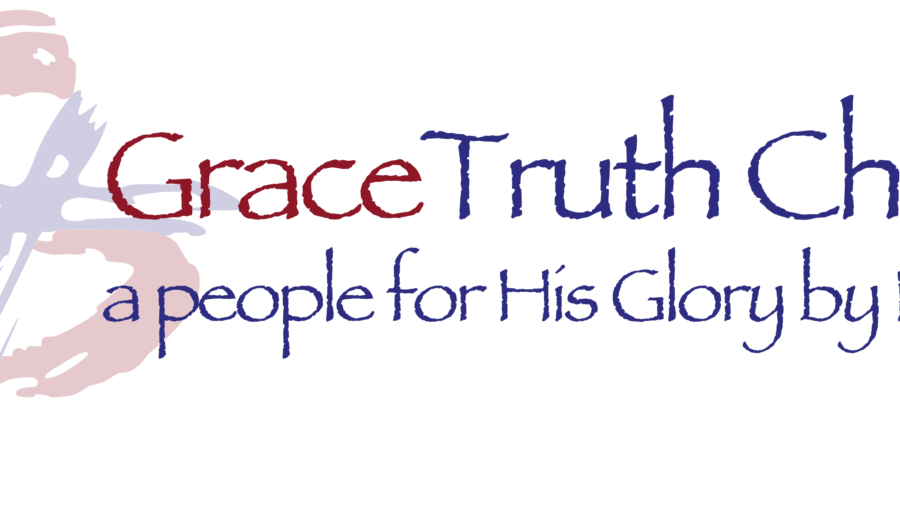 GraceTruth Baptist Church